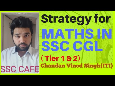 SSC CGL MATHS : Strategy to score high marks in tier1 and tier2 ( new pattern)