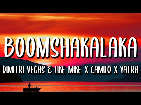 Dimitri Vegas & Like Mike X Sebastian Yatra, Camilo - Boomshakalaka (Letra/Lyrics)