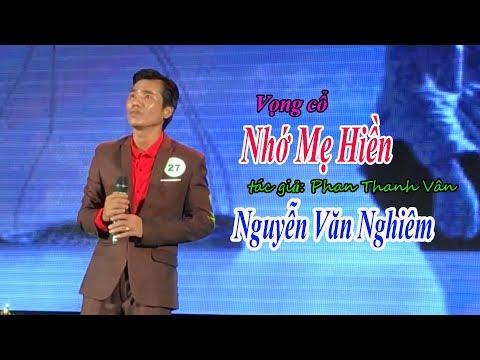 Tân cổ Nhớ Mẹ Hiền-Tác giả Phan Thanh Vân-Trình bày Nguyễn Văn Nghiêm-Hương Sắc Nam Bộ.