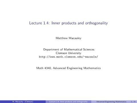 Advanced Engineering Mathematics, Lecture 1.4: Inner products and orthogonality