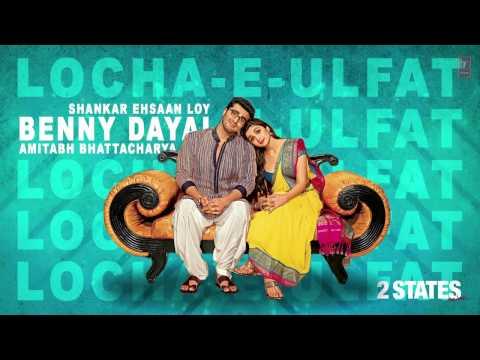 Locha-E-Ulfat - 2 States (2014) Full Song Audio | Arjun Kapoor, Alia Bhatt