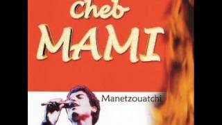 cheb mami old version of manetzouetchi
