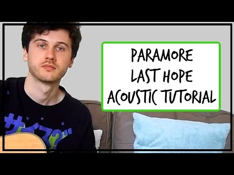 Paramore - Last Hope - Acoustic Guitar Tutorial (EASY CHORDS) - YouTube