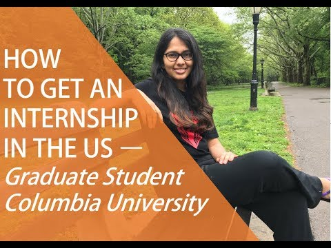 How To Get An Internship In The US - Graduate Student, Columbia University