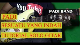 Download lagu PADI SESUATU YANG INDAH SOLO GITAR TUTORIAL
