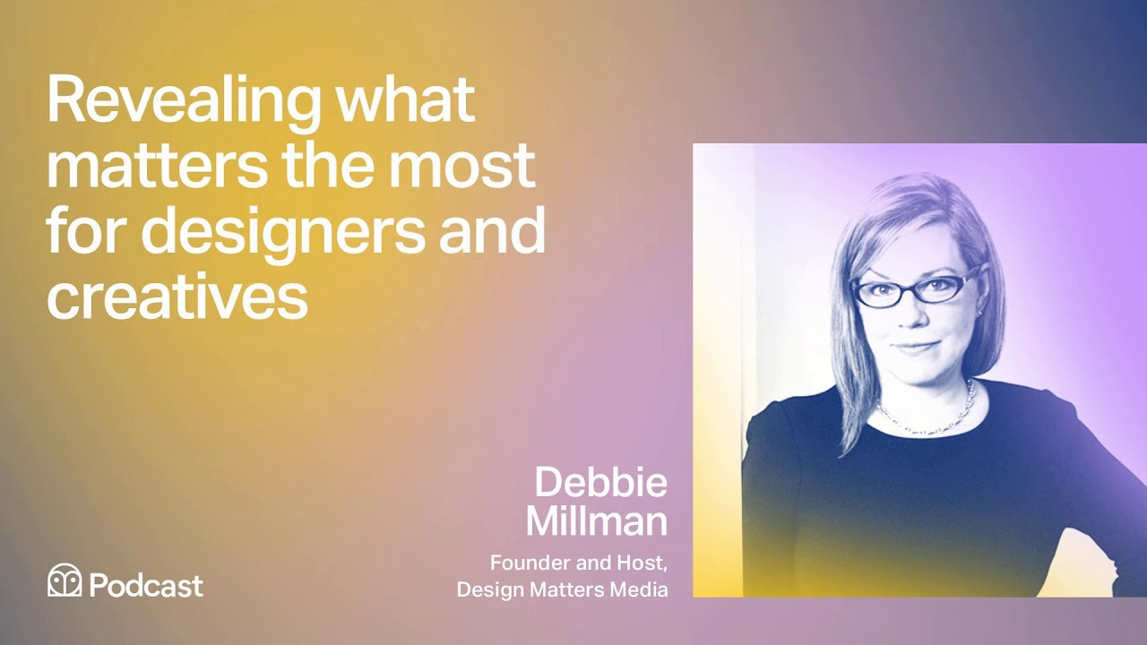 Debbie Millman: Revealing what matters the most to designers and creatives