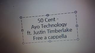 50 Cent - Ayo Technology ft. Justin Timberlake Free a cappella フリーアカペラ 프리 아카펠라