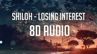 Shiloh – Losing Interest 「 8D Audio」✔