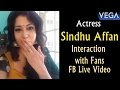 Actress Sindhu Affan Interaction With Fans || FB Live Video || Vega Entertainment