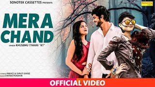 Khushbu Tiwari - Mera Chand (Official) Pravej, Shrutishre | Heart Touching Love Story Songs 2019