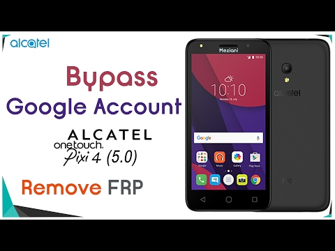 Bypass Google Account Alcatel Pixi 4 5045D/X/A Remove FRP