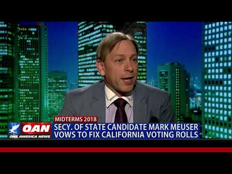 Secretary of State candidate Mark Meuser vows to fix Calif. voting rolls