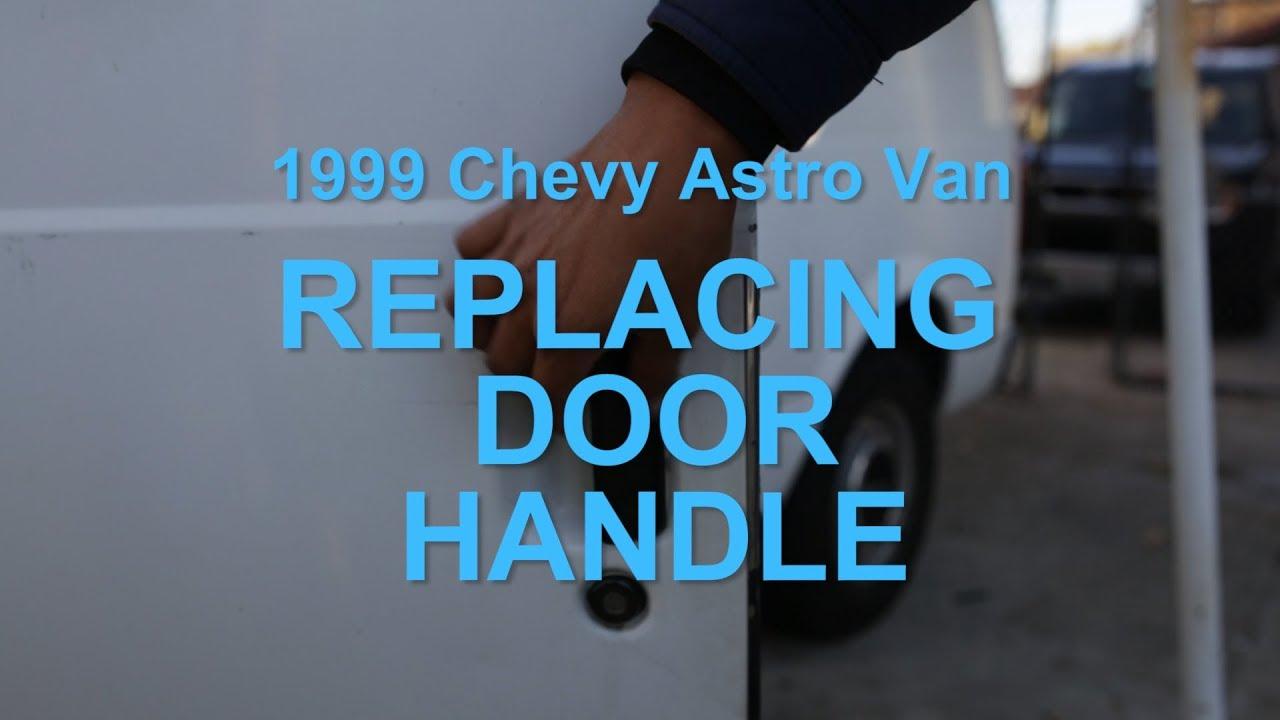 How To Replace Chevy Astro Van Door Handle Diy 2018 Youtube