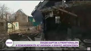 Összecsaptak a frontvonalon a szakadárok és az ukránok a Donyec-medencében