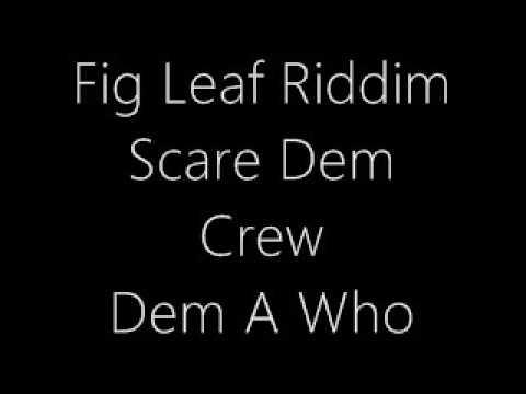 Scare Dem Crew   Dem A Who