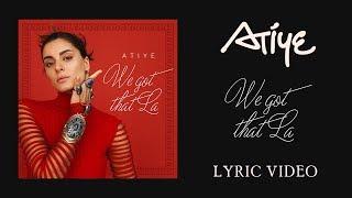 Atiye - We Got That La (Lyric Video)