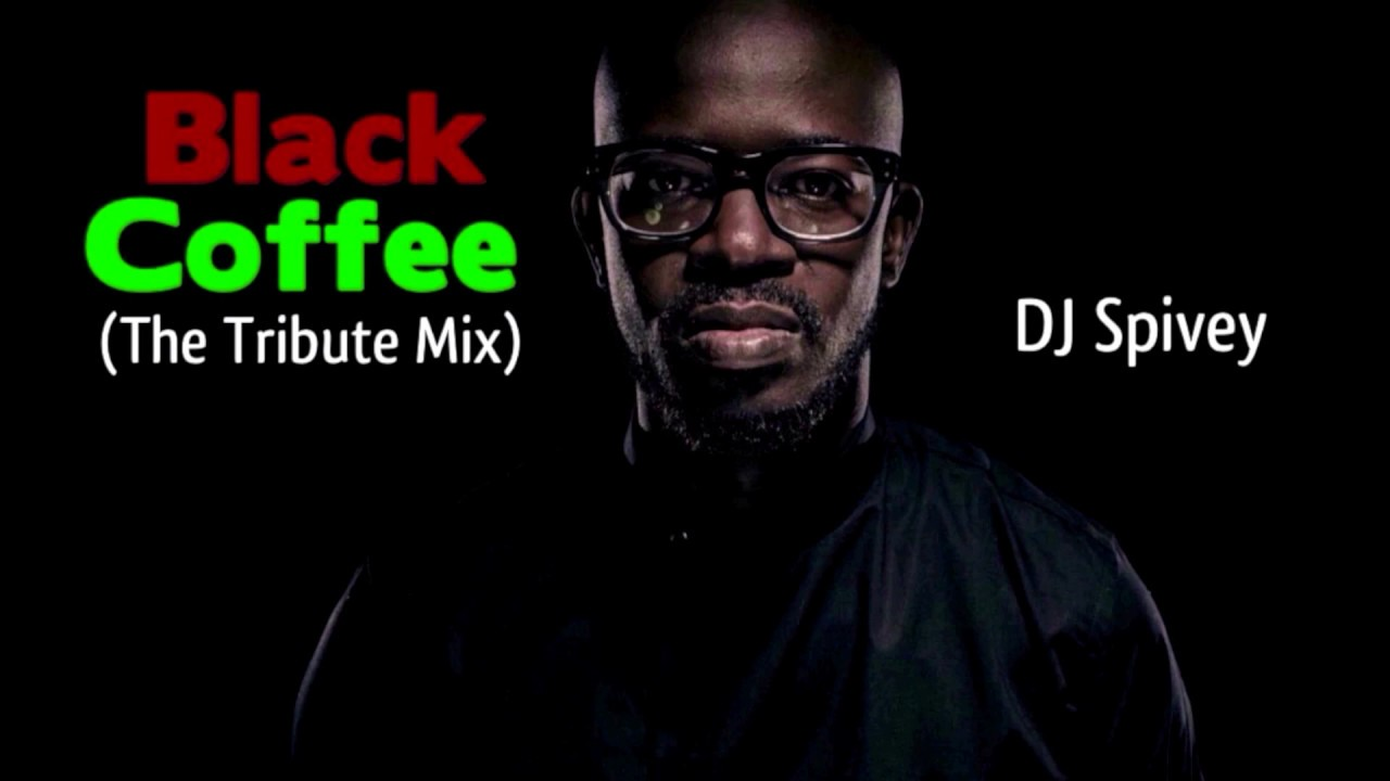 black coffee the tribute mix a soulful house mix by dj spivey youtube - Black House 2016