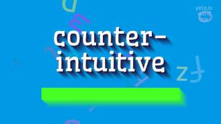 """How to say """"counter-intuitive""""! (High Quality Voices)"""