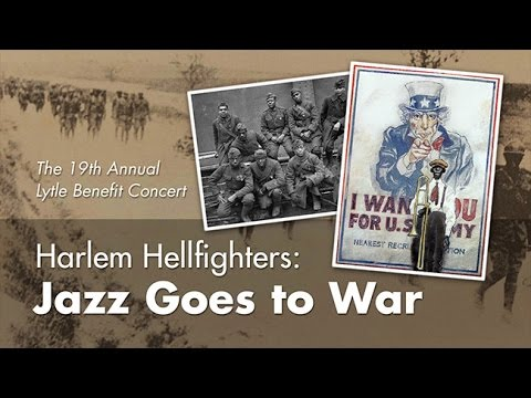 Harlem Hellfighters: Jazz Goes to War - Lytle Memorial Concert
