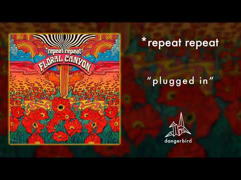 "*repeat repeat - ""Plugged In"" (Official Audio)"