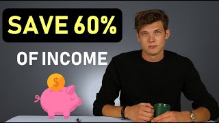 How I save 60% of my income