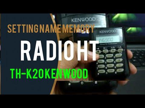 SETTING RADIO HT TH-K20 KENWOOD - MANUAL NAME DAN MEMORY