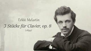 Erkki Melartin: 3 Stücke für Clavier, Op. 8 (1899)