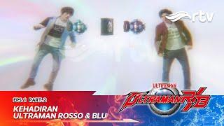 Ultraman_R/B_RTV_:_Kehadiran_Ultraman_Rosso_Dan_Blu_|_Eps_1_Part_2