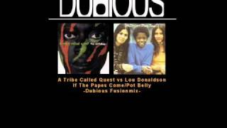 A Tribe Called Quest vs. Lou Donaldson - If The Papes Come/Pot Belly -Dubious Remash