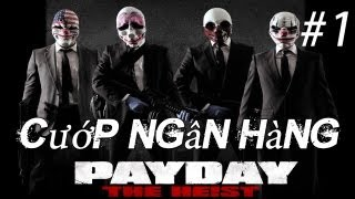 PayDay: The Heist - Cướp Ngân Hàng - Part 1 (Co-op with Hiuf Beos)