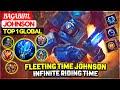 - Fleeting Time Johnson, Infinite Riding Time  Top 1 Global Johnson  Bagabim. - Mobile Legends