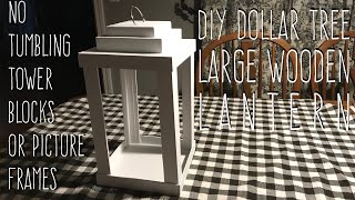 DIY Dollar Tree LARGE Wooden Lantern-**NO Tumbling Tower Blocks No Picture Frames!**