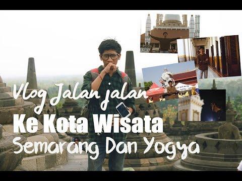 Vlog Jalan-Jalan Komplit Liburan Ke Semarang Dan Yogyakarta 2017 | 1080p