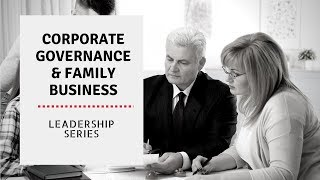 Leadership Series #6: Corporate Governance and Family Business