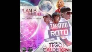 Zapatito Roto... Plan B Ft. Tego Calderon Con LetRa