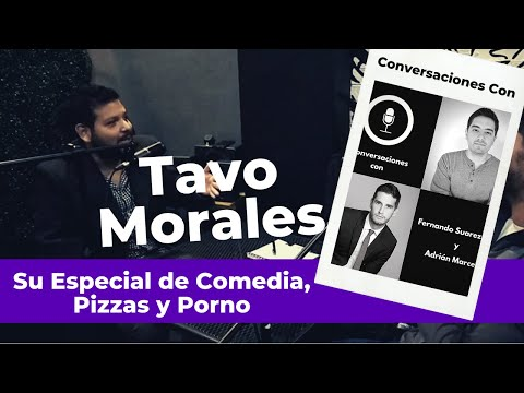 Tavo Morales - Su Especial de Comedia, Pizzas y Porno