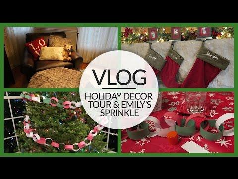 Vlog   Holiday Decor Tour & Emily's Sprinkle   December 19, 2015