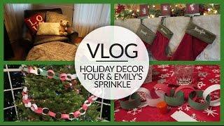 Vlog | Holiday Decor Tour & Emily's Sprinkle | December 19, 2015