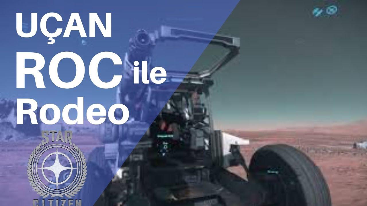 Ucan Roc Ile Roc Rodeosu Star Citizen Turkce Youtube