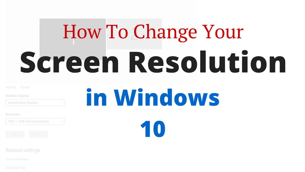 How To Change Your Screen Display Resolution in Windows 10 ...