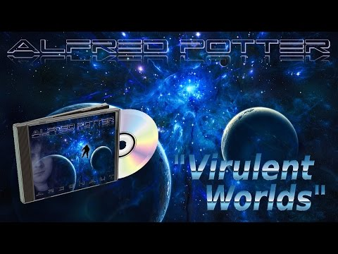 Alfred Potter - Virulent Worlds