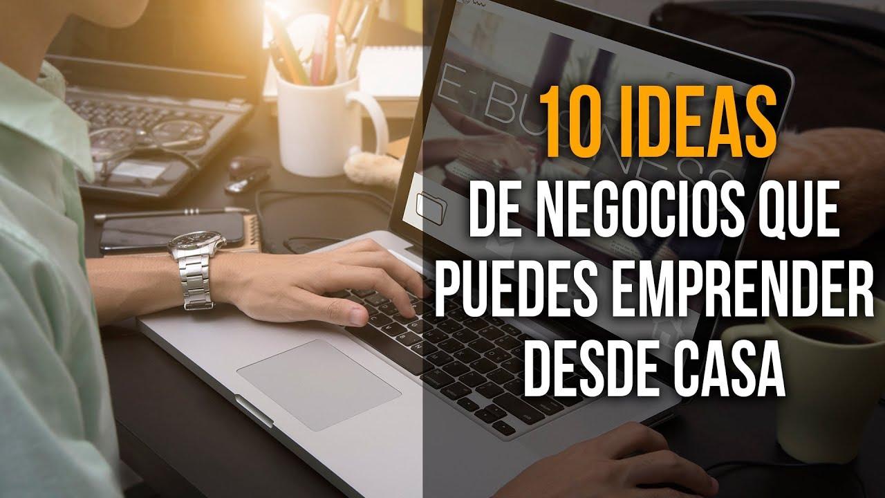 10 ideas de negocios que puedes emprender desde casa youtube - Negocios rentables desde casa ...