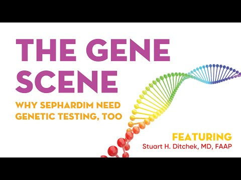 SBH Gene Scene: Why Sepharadim Need Genetic Testing Too 2 21 2018