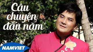 Câu Chuyện Đầu Năm - Chế Thanh (Dòng Nhạc Việt 28)