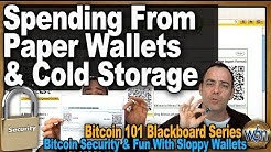 Bitcoin 101 - Getting Your BTCs out of Your Paper Wallets & Cold Storage - Fun with Sloppy Wallets