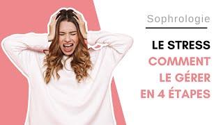 La gestion du stress en 4 étapes - Sophrologie