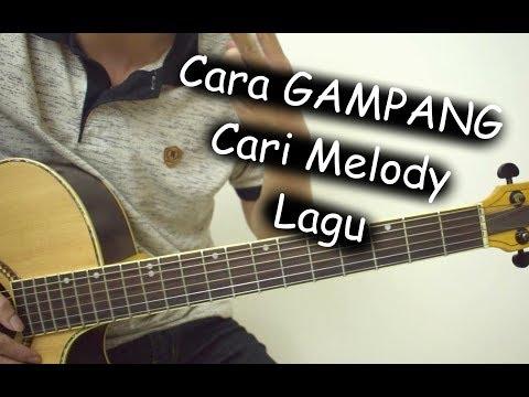 Cara Mencari Melody Dalam Lagu (DIJAMIN BISA!!!)
