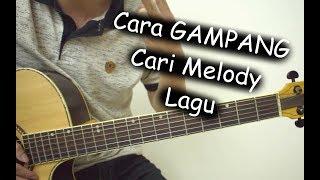 Download lagu Cara Mencari Melody Dalam Lagu (DIJAMIN BISA!!!)