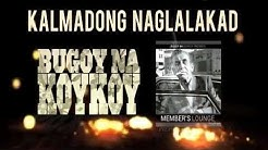 Bugoy na Koykoy - Kalmadong Naglalakad