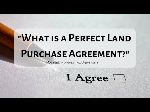 Create The Perfect Vacant Land Purchase Agreement